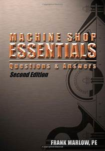 Machine Shop Essentials  Questions And Answers