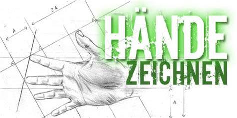 Hände Zeichnen Lernen by Zeichenkurse Anleitungen Zeichnen Lernen