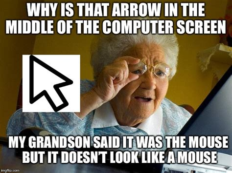 Grandma Computer Meme - grandma finds the internet meme imgflip