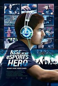 Rise, Of, The, Esports, Hero, Movie, Poster
