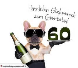 sprüche zum 60 ten geburtstag glückwunschkarte mit hund zum 60 geburtstag geburtstagssprüche welt