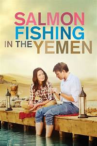 Salmon Fishing in the Yemen (2011) - Posters — The Movie ...