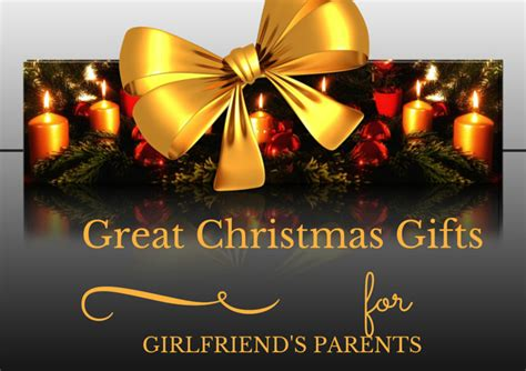 christmas gifts for girlfriends parents