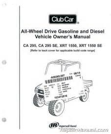 Club Car Carryall 295 295 Se Xrt 1550 1550 Se Owners Manual