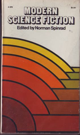 modern science fiction modern science fiction by norman spinrad reviews discussion bookclubs lists