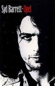 Syd Barrett Opel by Syd Barrett Opel 1988 Cassette Discogs