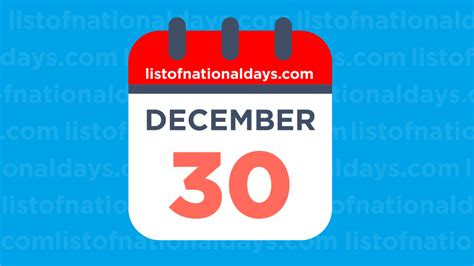 DECEMBER 30TH: National Holidays,Observances & Famous ...