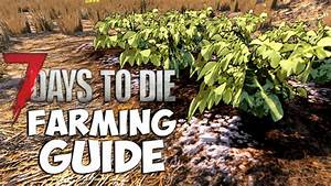 7 Days To Die Farming Guide