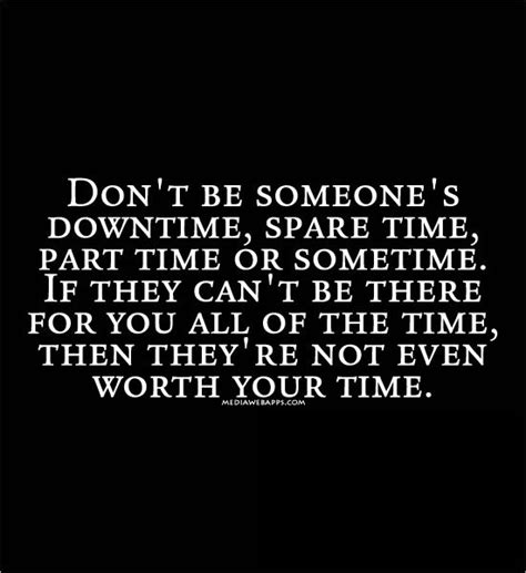 Not Worth My Time Quotes Quotesgram