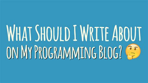what should i write about on my programming dbader org