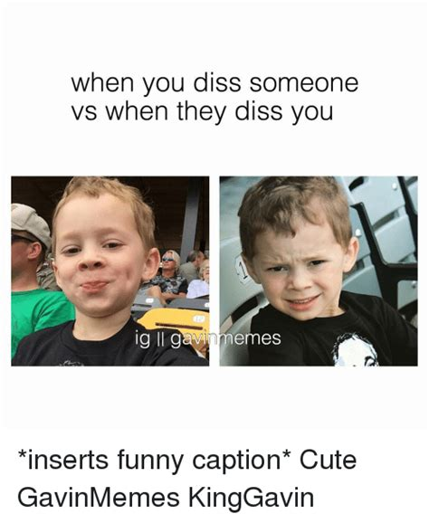 Funny Dissing Memes - 25 best memes about funny caption funny caption memes