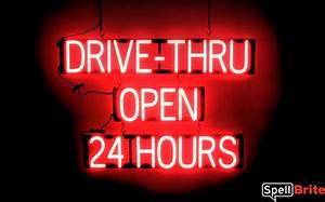 DRIVE THRU OPEN 24 HOURS Sign