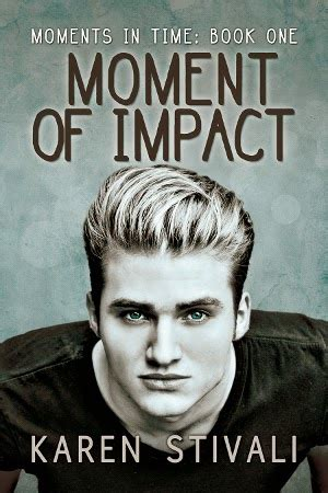 carlys book reviews moment  impact  karen stivali