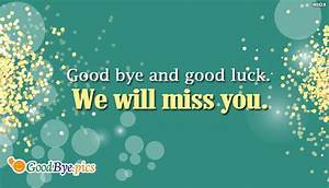 Good Bye and Good Luck. We Will Miss You @ Goodbye.Pics