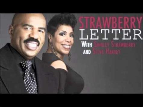 steve harvey strawberry letter strawberry letter 5 6 2011
