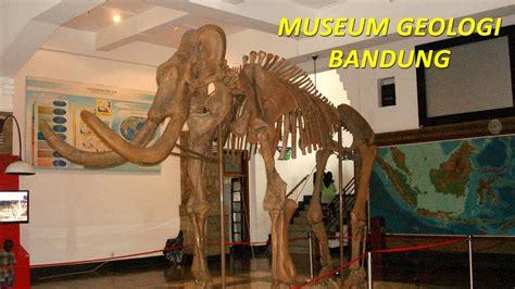 museum geologi bandung indonesia youtube
