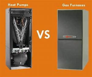 Which Is Better  Heat Pumps Vs  Gas Furnaces