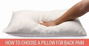 how to choose a pillow for back pain july 2018 With best body pillow for back pain