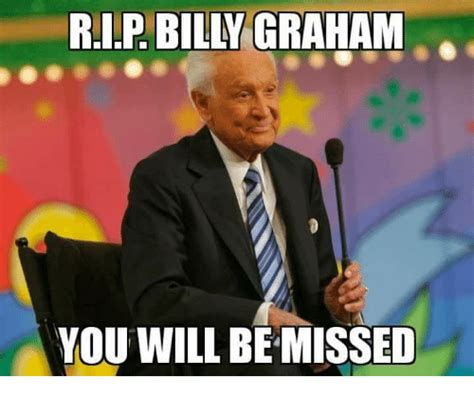 Graham Meme - rip billy graham you will be missed meme on sizzle
