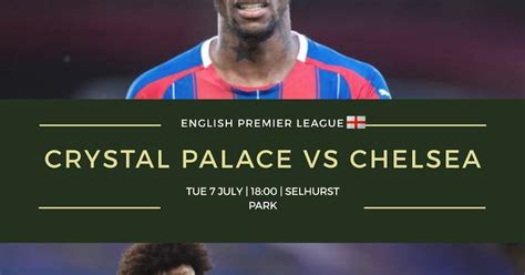 EPL: CRY vs CHE - Match Preview. Crystal Palace, Chelsea ...