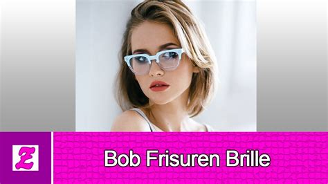 elegant bob frisuren brille youtube