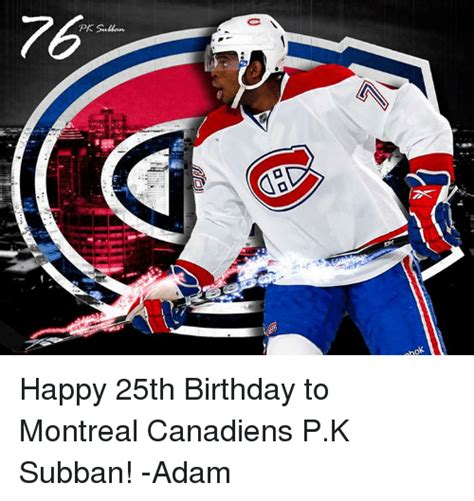 Pk Subban Memes - pr sullan no happy 25th birthday to montreal canadiens pk subban adam birthday meme on sizzle
