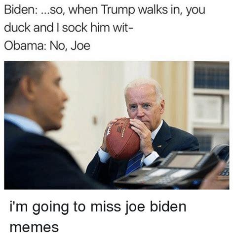 Obama Trump Memes - biden so when trump walks in you duck and i sock him wit obama no joe i m going to miss joe