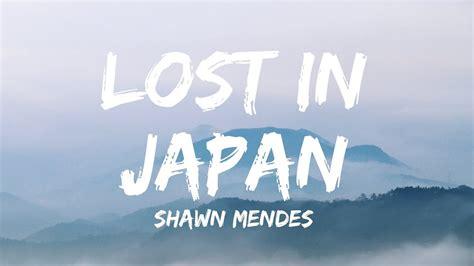 Shawn Mendes ‒ Lost In Japan (lyrics / Lyric Video)