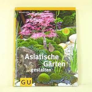 Asiatische Gärten Gestalten : asiatische g rten gestalten fachbuch ~ Sanjose-hotels-ca.com Haus und Dekorationen