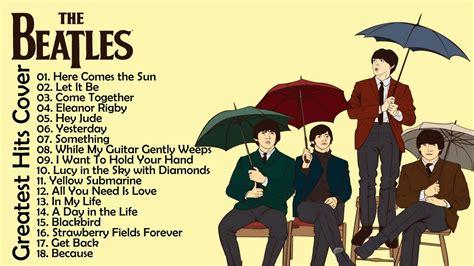 Beatles Best Of The Beatles Greatest Hits The Beatles Best Songs