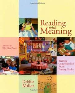 Reading with Meaning: Teaching Comprehension in the ...