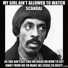 My Girl Aint Allowed Meme - 1000 images about ike turner on pinterest ike turner my girl and memes