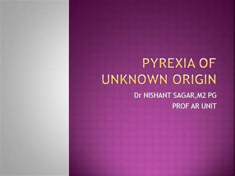 Pyrexia Of Unknown Origin Causes And Definition Authorstream