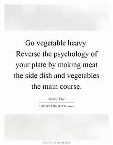 Go vegetable he... Reverse Psychology Quotes