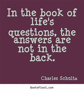 In the book of life's questions, the answers are not in ...