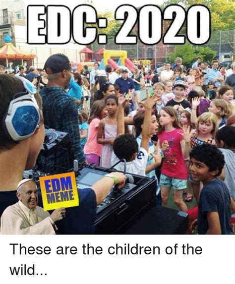 Edc 2020 Edm These Are The Children Of The Wild Children