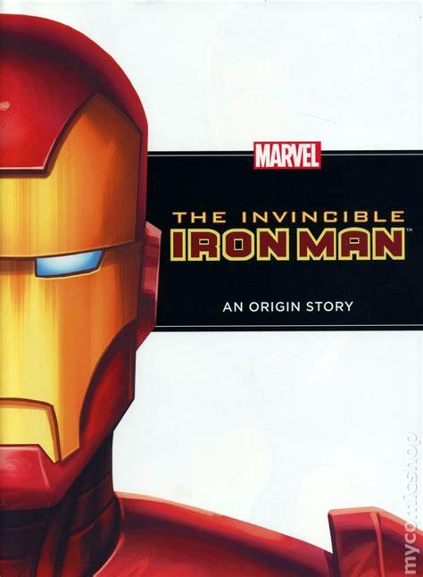 iron an origin story invincible iron an origin story hc 2011 1st edition