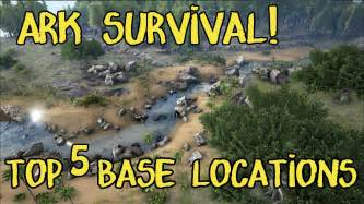 top 5 base locations in ark survival evolved