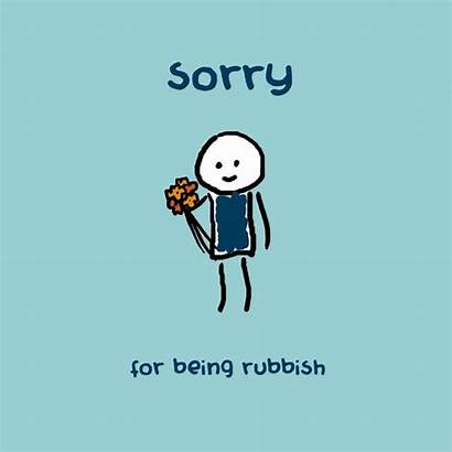 Sorry Being Rubbish Cards Quotes Am Apology