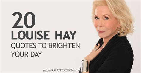 inspiring louise hay quotes  brighten  day