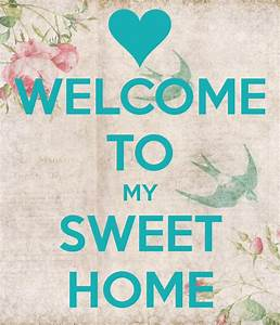 My Sweet Home : welcome to my sweet home poster alev keep calm o matic ~ Markanthonyermac.com Haus und Dekorationen