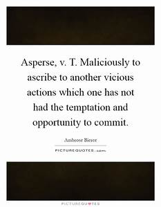 Asperse, v. T. ... Temptation Opportunity Quotes