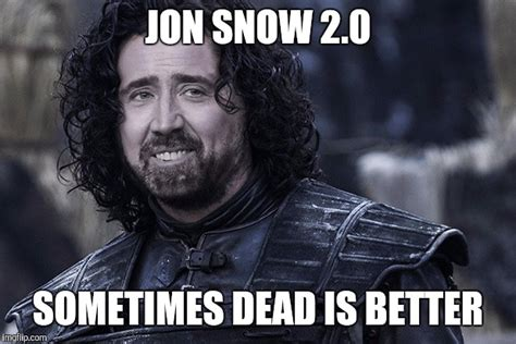 John Snow Meme - image tagged in game of thrones memes meme funny meme original meme imgflip