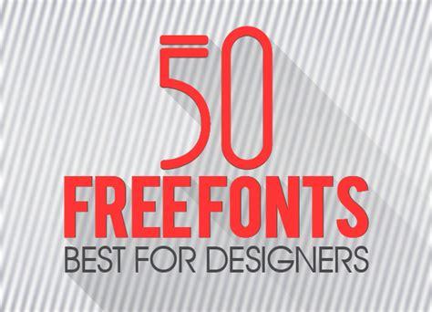 50 best free fonts for designers fonts design