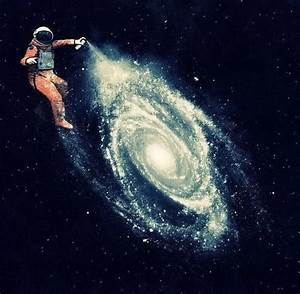 Astronaut spray painting a galaxy: I think that astronauts ...