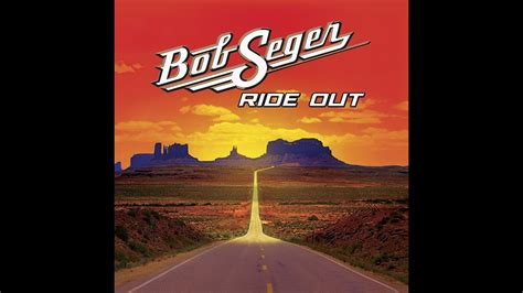 Ride Out by Bob Seger Greatest Hits And Ride Out