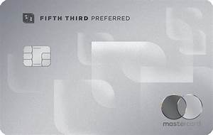 Reviews  U0026 Info For Fifth Third Bank Trio Preferred Credit