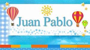 Juan Pablo, significado del nombre Juan Pablo, nombres