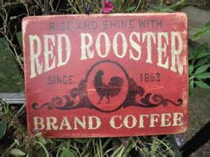 rooster brand coffee coffee sign primitive country