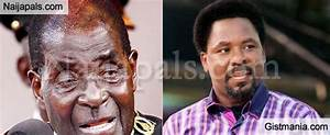 Prophet TB Joshua Prophesied That Robert Mugabe Will Be ...
